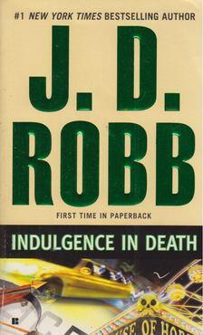 J. D. Robb - Indulgence Death [antikvár]