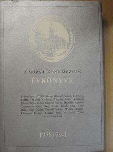 Bálint Sándor - A Móra Ferenc Múzeum Évkönyve 1978/79-1. [antikvár]