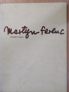 Láncz Sándor - Martyn Ferenc ötven rajza [antikvár]