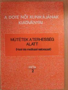 Dr. Bodrogi Tivadar - Műtétek a terhesség alatt 1978/2 [antikvár]
