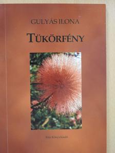 Gulyás Ilona - Tükörfény (dedikált példány) [antikvár]