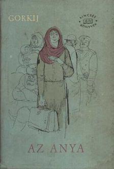 Gorkij, Makszim - Az anya I-II. kötet [antikvár]