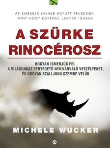 Michele Wucker - A szürke rinocérosz ###