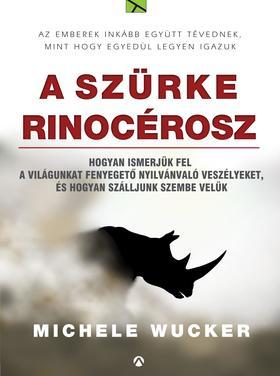 Michele Wucker - A szürke rinocérosz