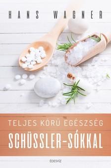 Hans Wagner - Teljes köru egészség Schüssler-sókkal [eKönyv: epub, mobi]