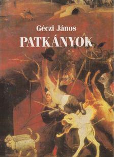 GÉCZI JÁNOS - Patkányok [antikvár]
