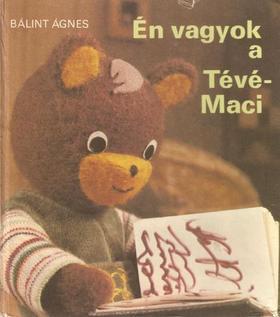 Bálint Ágnes - Én vagyok a tévé-maci