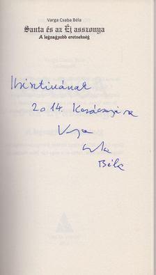 Varga Csaba Béla - Santa és az éj asszonya (dedikált) [antikvár]