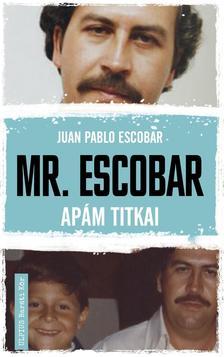 Juan Pablo Escobar - Mr. Escobar