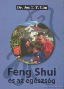 Jes T. Y. Lim - Feng Shui és az egészség [antikvár]