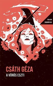 Csáth Géza - A vörös Eszti - Helikon Zsebkönyvek 85.