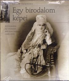 Engin Özendes - Egy birodalom képei [antikvár]