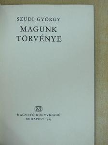 Szüdi György - Magunk törvénye [antikvár]