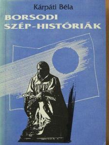 Kárpáti Béla - Borsodi szép-históriák [antikvár]