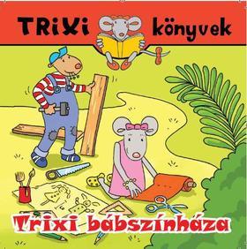 Szilágyi Lajos - TRIXI KÖNYVEK - TRIXI BÁBSZÍNHÁZA