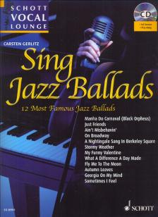 SING JAZZ BALLADS, 12 MOST FAMOUS JAZZ BALLADS FOR VOCAL AND PIANO + CD
