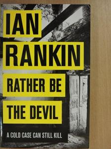 Ian Rankin - Rather be the Devil [antikvár]
