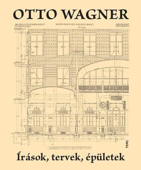 Otto Wagner - Írások, tervek, gondolatok