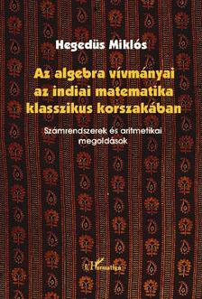 Hegedüs Miklós - Az algebra vívmányai az indiai matematika klasszikus korszakában.