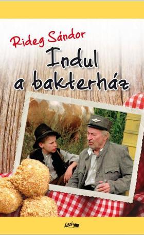 Rideg Sándor - Indul a bakterház