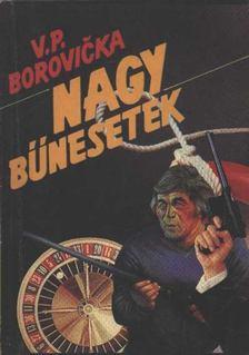 Borovicka, V. P. - Nagy bűnesetek I. [antikvár]
