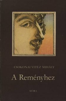 Csokonai Vitéz Mihály - A reményhez [antikvár]