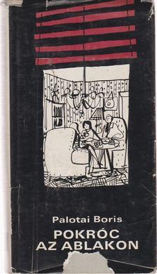 Palotai Boris - Pokróc az ablakon [antikvár]