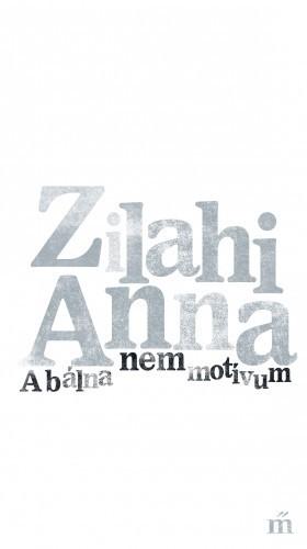 Zilahi Anna - A bálna nem motívum [eKönyv: epub, mobi]