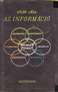 Fülöp Géza - Az információ [antikvár]