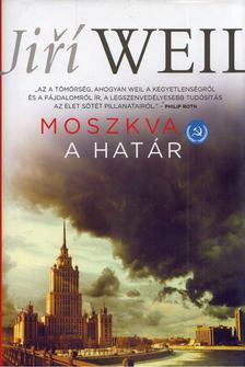 Jiøí Weil - Moszkva - A határ [antikvár]
