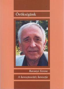 Baranyi Ferenc - A keresztesvitéz keresztje [antikvár]