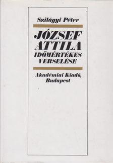 Szilágyi Péter - József Attila időmértékes verselése [antikvár]
