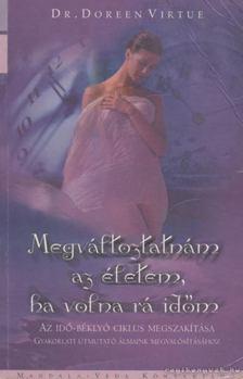 Doreen Virtue - Megváltoztatnám az életem, ha volna rá időm [antikvár]