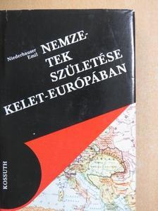 Niederhauser Emil - Nemzetek születése Kelet-Európában [antikvár]