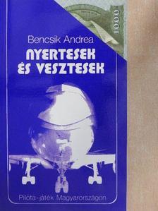 Bencsik Andrea - Nyertesek és vesztesek [antikvár]