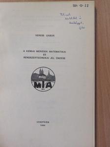 Veress Gábor - A kémiai mérések matematikai és rendszertechnikai jellemzése (dedikált példány) [antikvár]