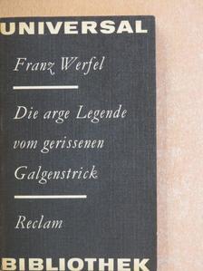 Franz Werfel - Die Arge Legende vom Gerissenen Galgenstrick [antikvár]