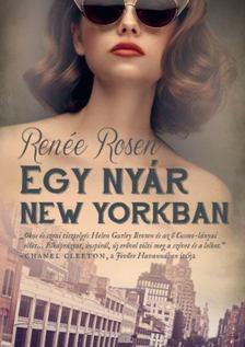 Renée Rosen - Egy nyár New Yorkban [antikvár]