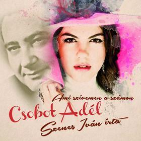 Csobot Adél - Szenes Iván - Ami szívemen a számon - CD -