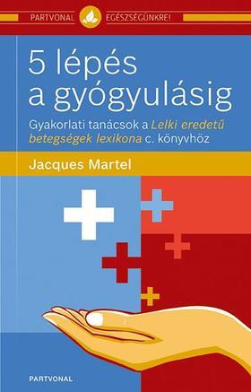 Jacques Martel - 5 lépés a gyógyulásig ###