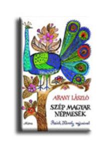 Arany László - Szép magyar népmesék (3. kiadás)