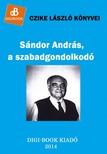 Czike László - Sándor András, a szabadgondolkodó [eKönyv: epub, mobi]