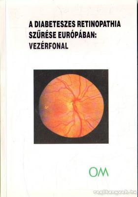 Kohner, Eva M., Porta, Massimo - A diabeteszes retinopathia szűrése: Vezérfonal [antikvár]