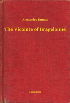 Alexandre DUMAS - The Vicomte of Bragelonne [eKönyv: epub, mobi]