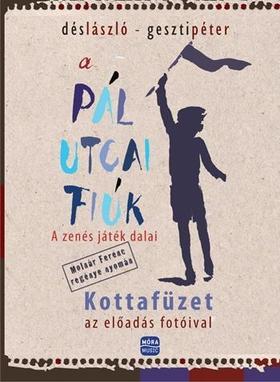 Dés László, Geszti Péter - A Pál utcai fiúk - kottafüzet