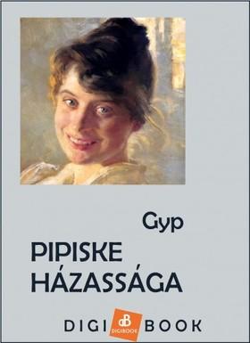 Gyp - Pipiske házassága [eKönyv: epub, mobi]