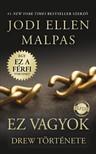 Jodi Ellen Malpas - Ez vagyok - Drew története [eKönyv: epub, mobi]