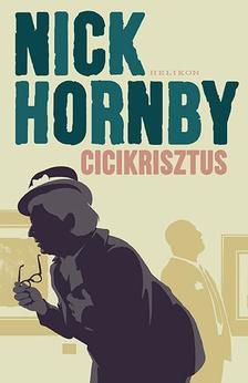 Nick Hornby - Cicikrisztus