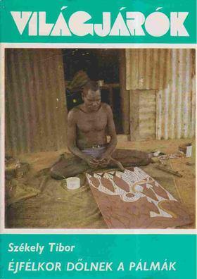 SZÉKELY TIBOR - Éjfélkor dőlnek a pálmák [antikvár]