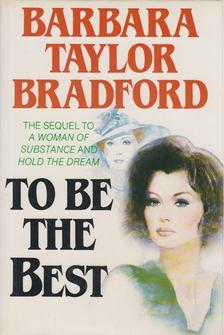 Barbara Taylor BRADFORD - To be the Best [antikvár]